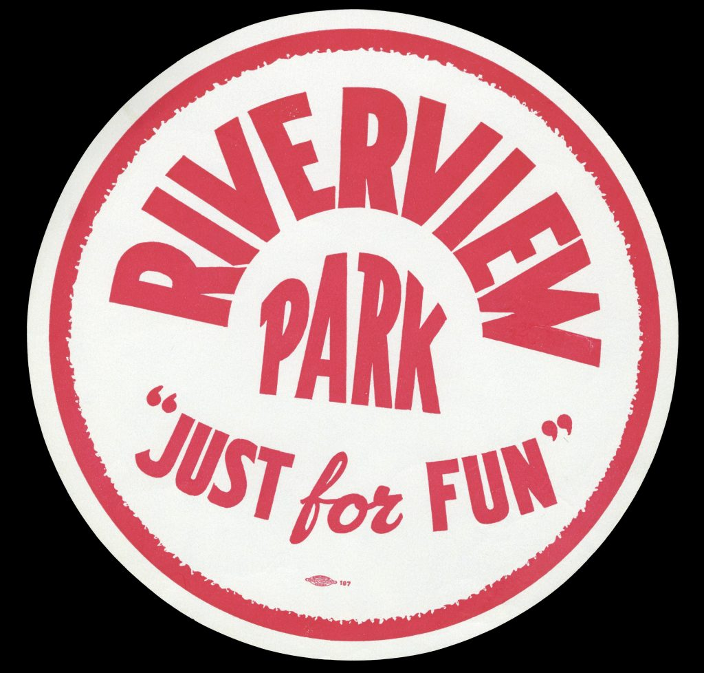 "Round advertisement for Riverview Park. Red text on a white background reads ""Riverview Park; 'Just for Fun.'"""